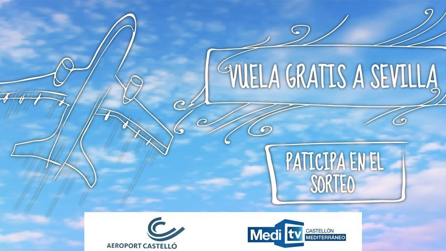 Medi TV sortea dos vuelos dobles de ida y vuelta a Sevilla desde Castellón