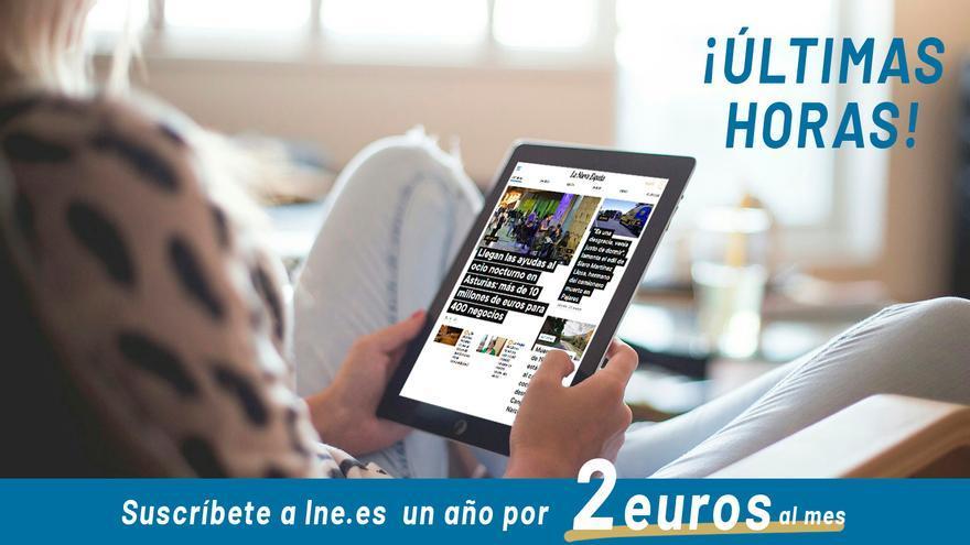 ÚLTIMAS HORAS: aprovecha esta ocasión y suscríbete a LA NUEVA ESPAÑA por menos de 28 euros al año