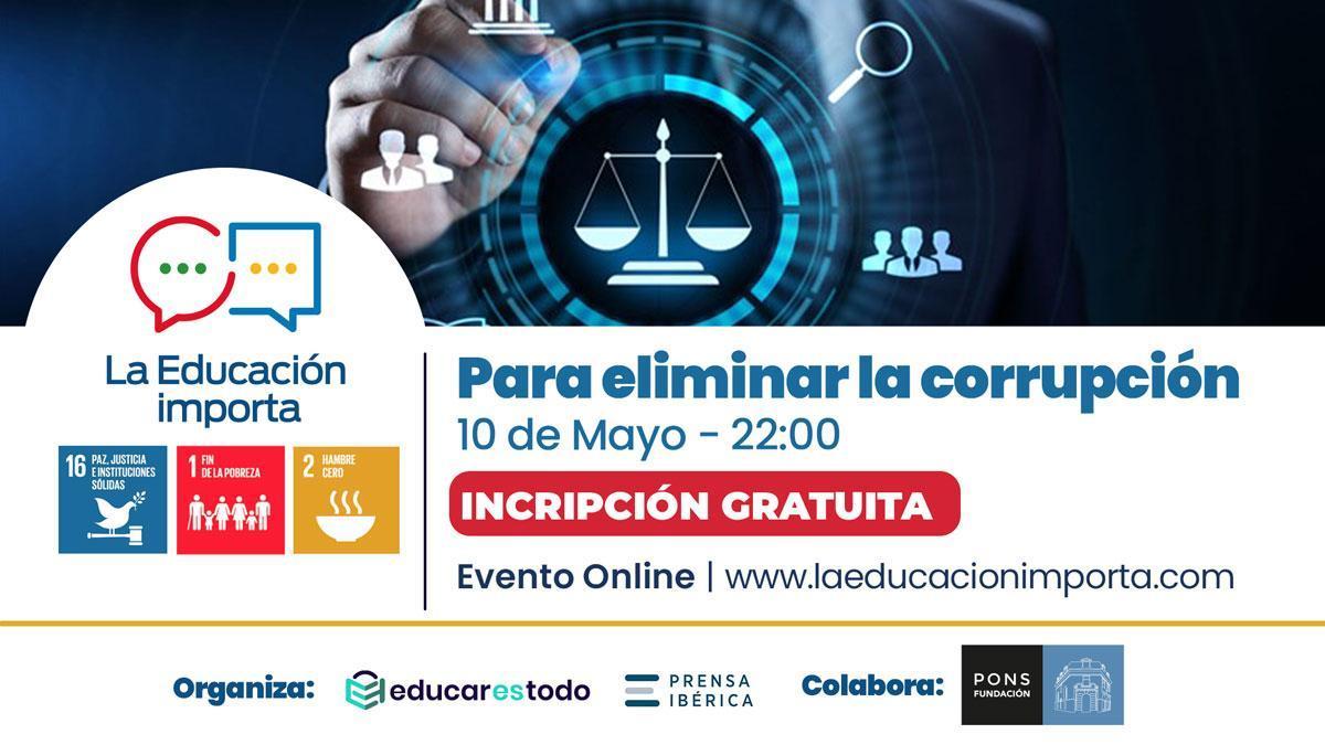 El evento online 'La Educación Importa... para eliminar la corrupción' se celebrará el próximo 10 de mayo.