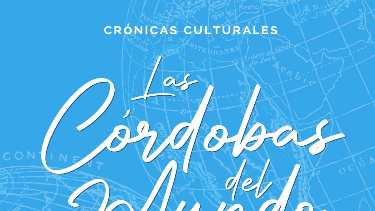El libro 'Las Córdobas del mundo' se podrá leer gratis en internet