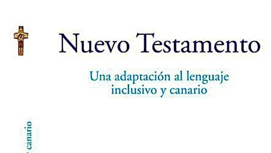 Las Islas estrenan el primer Nuevo Testamento canarizado e inclusivo