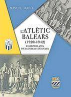 MANUEL GARCÍA GARGALLO. L'Atlètic Balears (1920-1942).