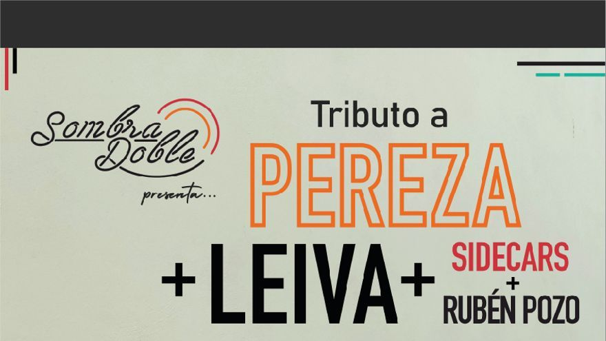 Tributo a Pereza y Leiva, by Sombra Doble