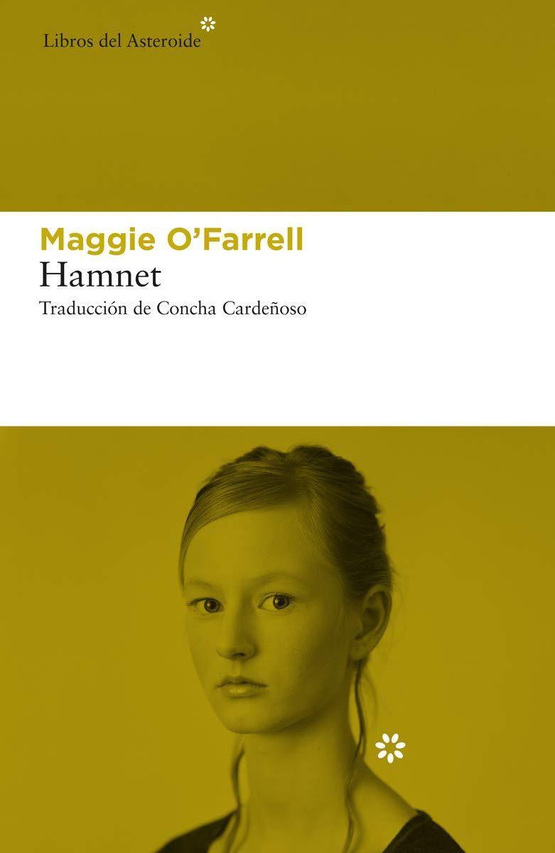 MAGGIE O'FARRELL Hamnet. L'ALTRA (català) Libros del Asteroide 350 páginas, 23,95 €