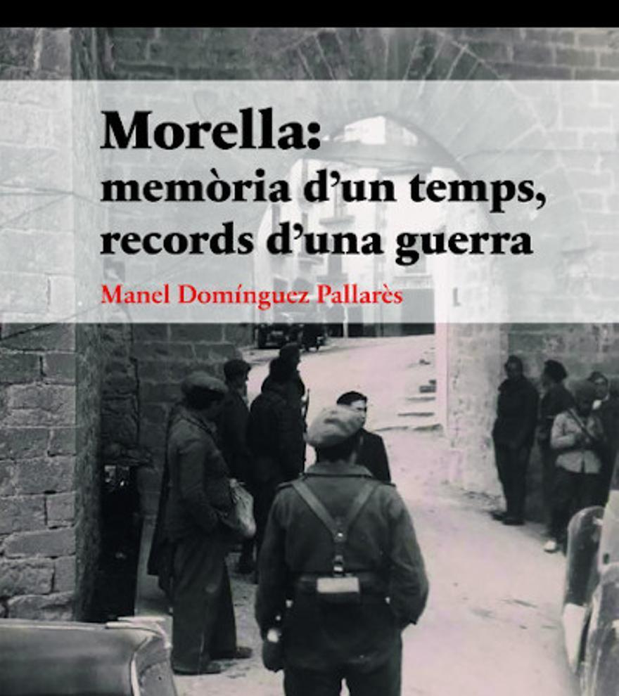 Presentación de libro. Morella: memoria dun temps, records duna guerra de Manel Domínguez Pallarés