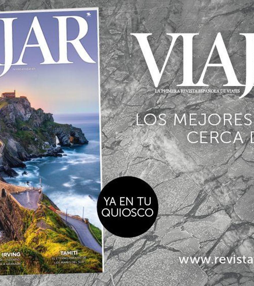 El nuevo número de VIAJAR invita a soñar con lugares mágicos