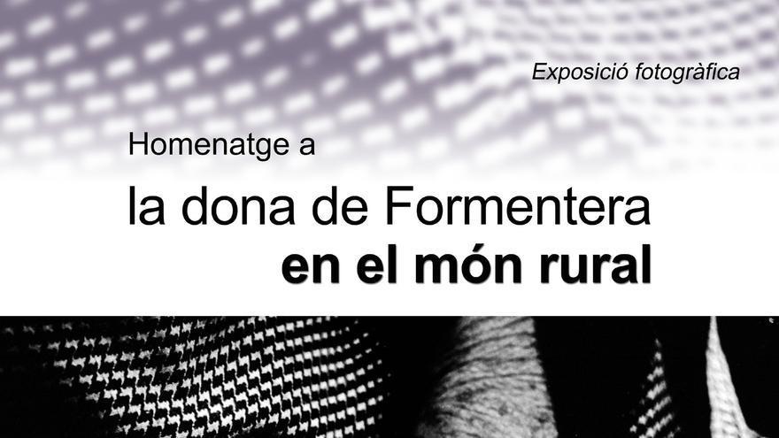 Exposición de fotografías: Homenatge a la dona de Formentera en el món rural