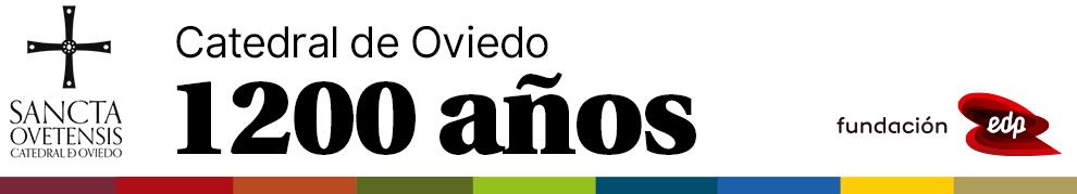 Catedral de Oviedo: 1200 años